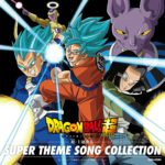 Dragon Ball Super : Super Theme Song Collection